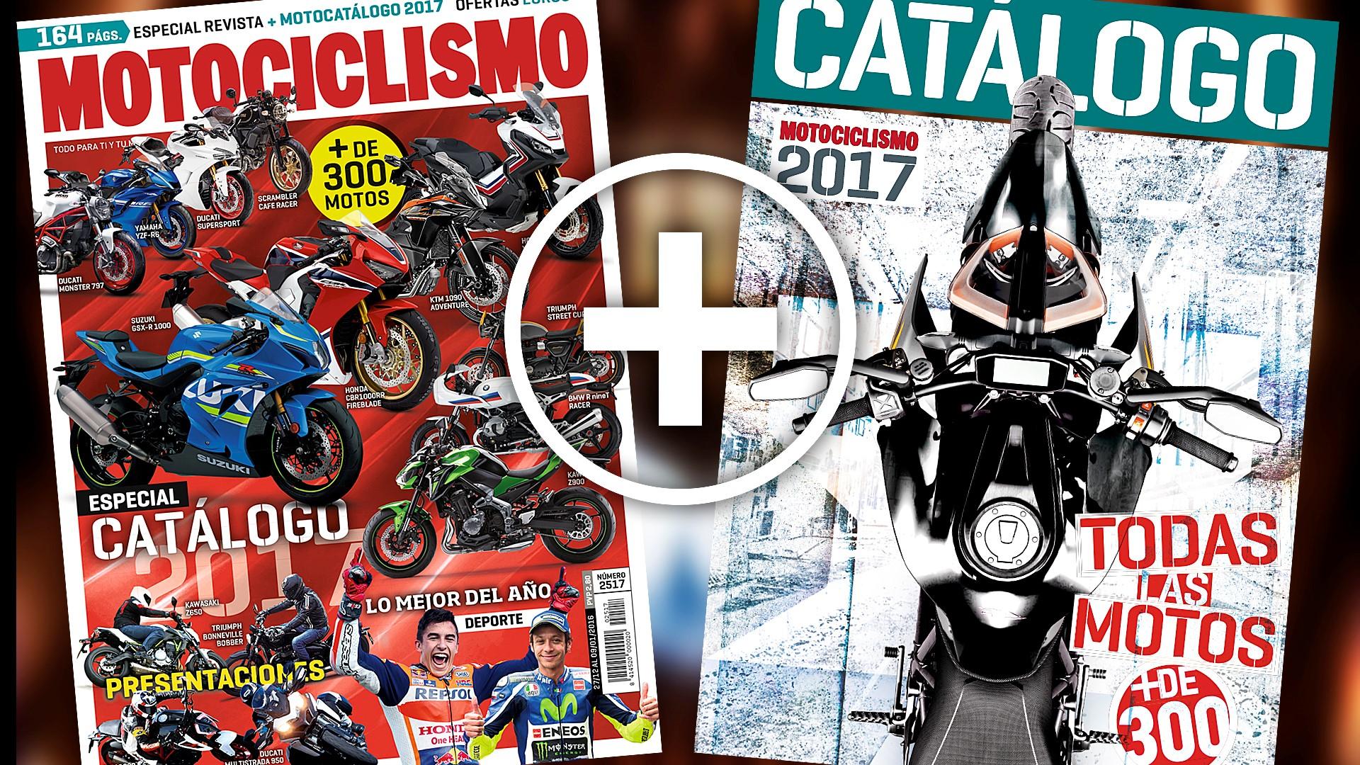 Motocatálogo 2017 y Lo Mejor del año 2016, en Motociclismo