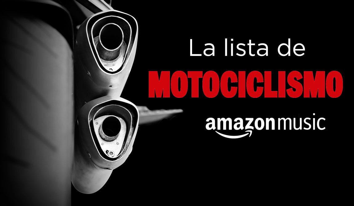 La Lista de Motociclismo... ahora también en Amazon Music