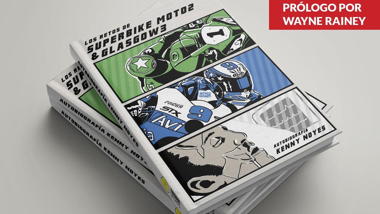 Kenny Noyes presenta su autobiografía: 'Los retos de Superbike, Moto2 y Glasgow 3'