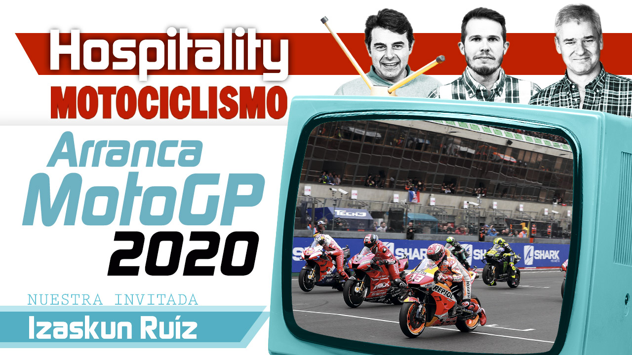 Hospitality MOTOCICLISMO 14: Arranca MotoGP 2020, con Izaskun Ruiz