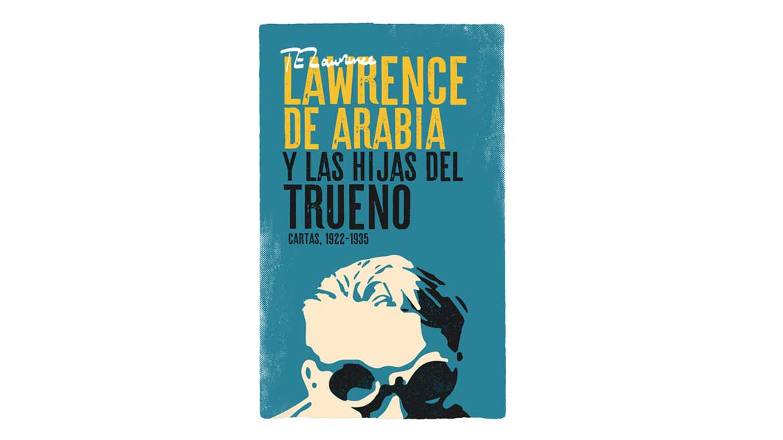 Lawrence de Arabia y las hijas del trueno / T. E. Lawrence