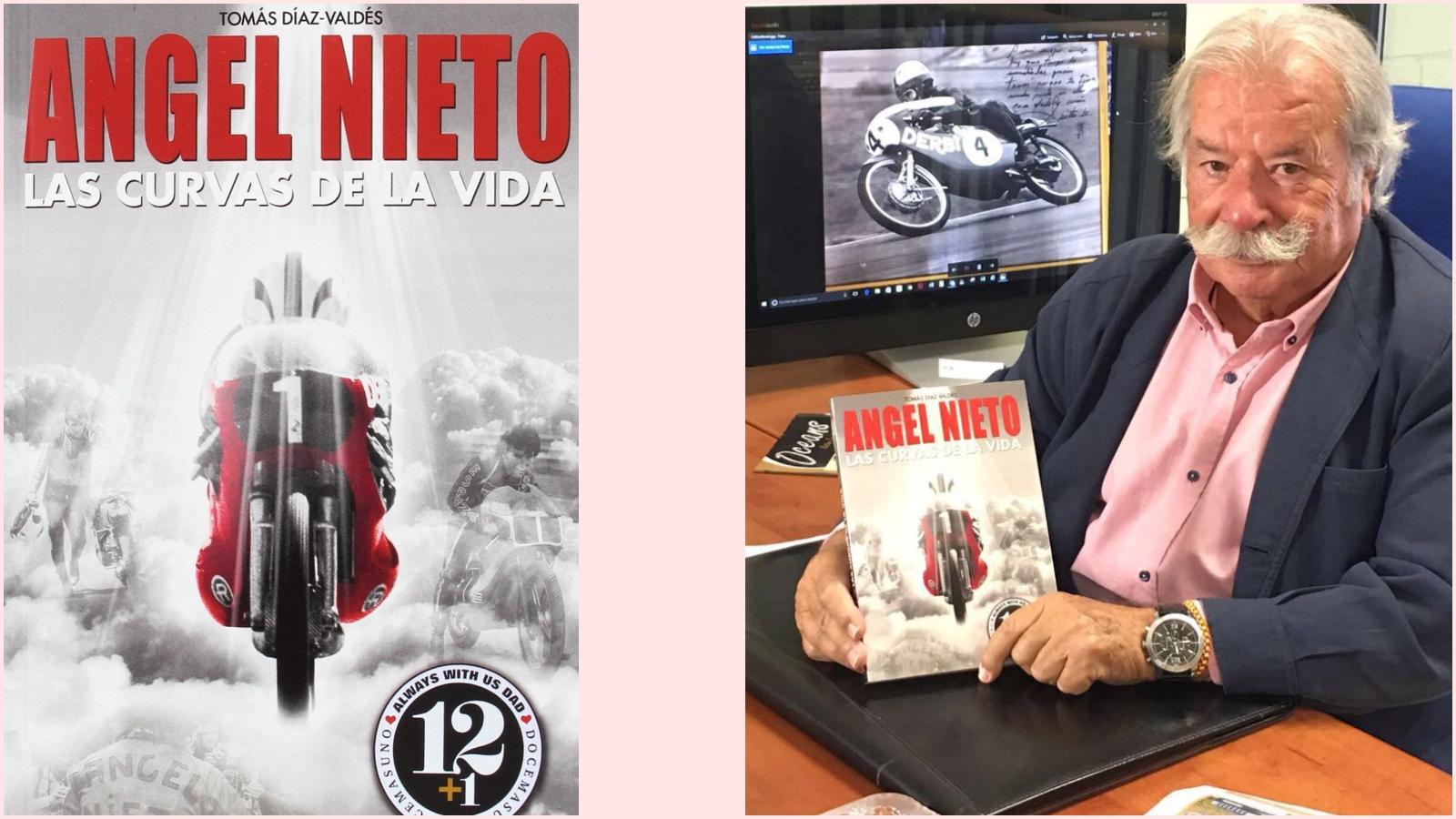 Ángel Nieto, las curvas de la vida / Tomás Díaz-Valdés