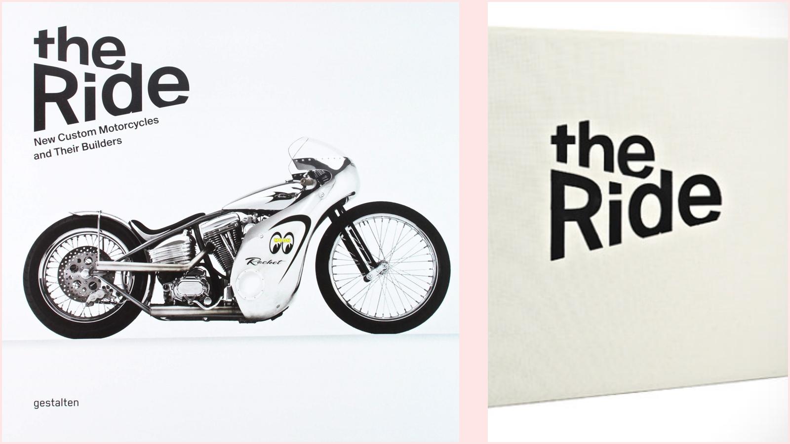 The Ride: New Custom Motorcycles and Their Builders / Chris Hunter y Robert Klanten