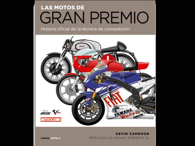 Las Motos de Gran Premio: La historia técnica oficial